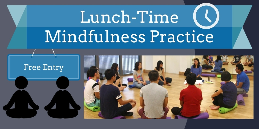 Lunch Time Mindfulness Practice Free Mindful Moments Singapore