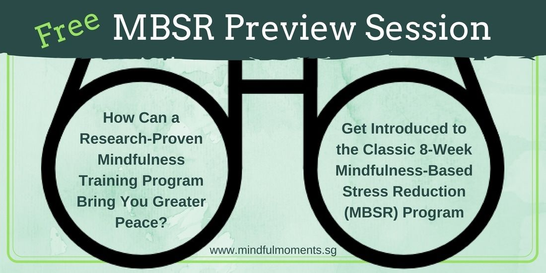 Mindfulness Based Stress Reduction MBSR Free Preview Mindful Moments Singapore